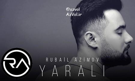 دانلود آهنگ آذربایجانی جدید Rubail Azimov به نام Yarali